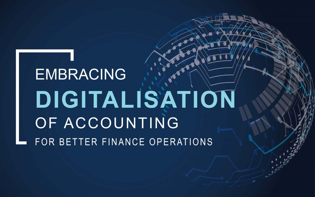 Embracing Digitalisation Of Accounting For Better Finance Operations