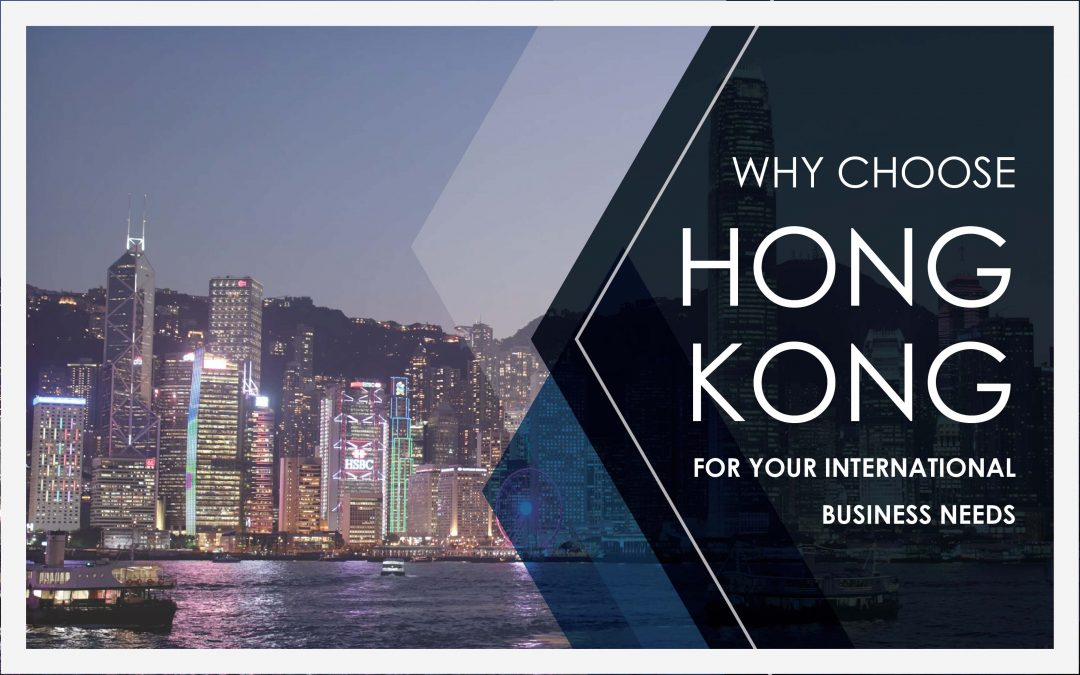 Why Choose Hong Kong For Your International Business Needs