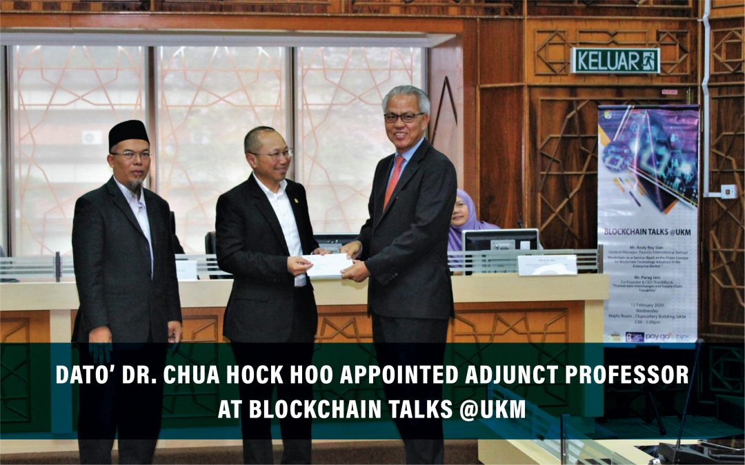 Dato' Dr. Chua Hock Hoo Appointed Adjunct Professor at Blockchain Talks @UKM