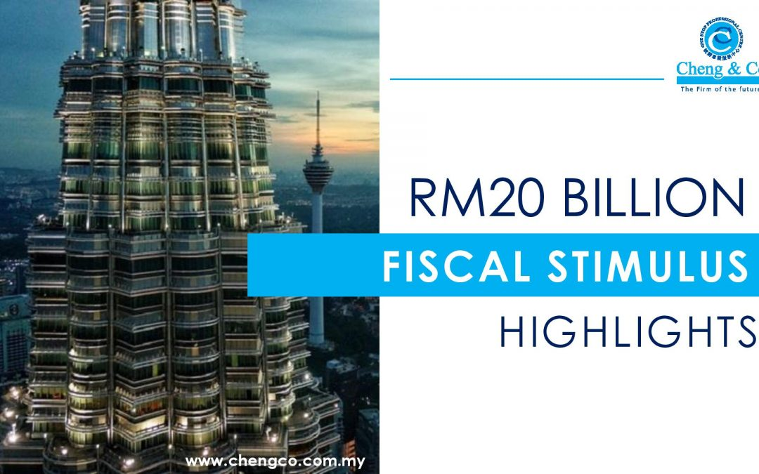 RM20 Billion Fiscal Stimulus Highlights