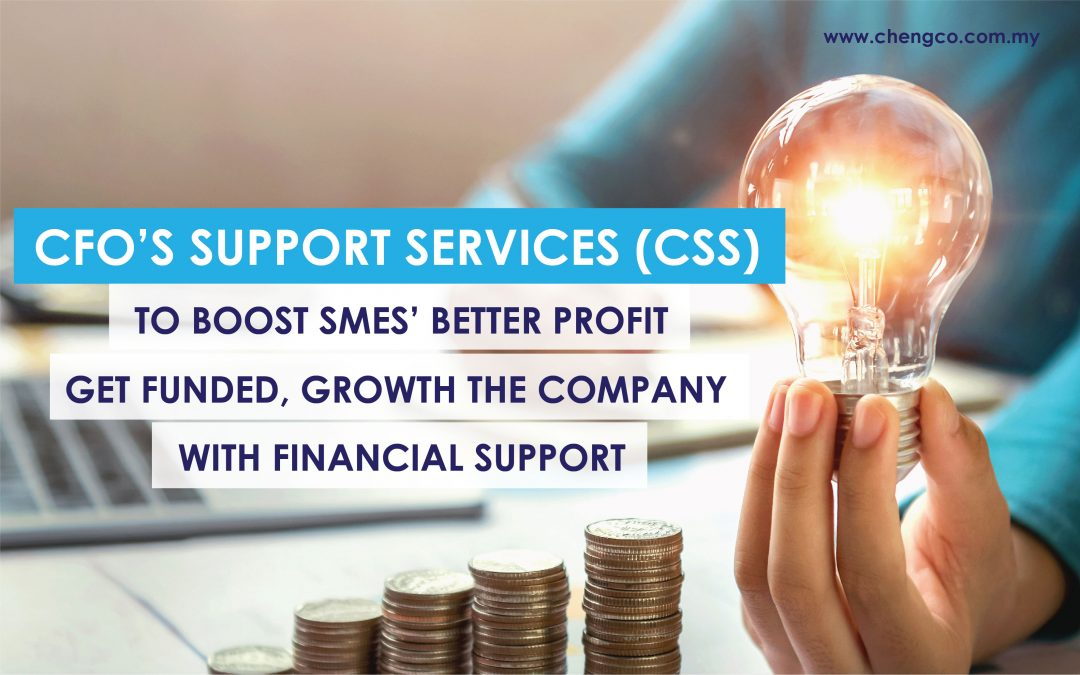 CSS To Boost SMEs' Better Profit, Get Funded, Growth the Company with Financial Support