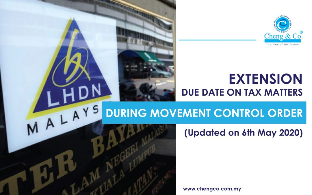 Extension Due Date On Tax Matters During Movement Control Order (Latest Update: 6th May 2020)