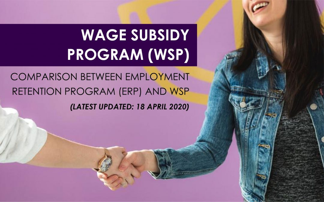 Wage Subsidy Program (WSP) – Comparison between Employment Retention Program (ERP) and WSP (Latest updated: 18 April 2020)