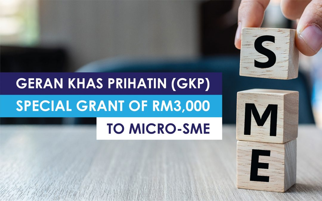 FAQs related to Geran Khas PRIHATIN (GKP)/ Special Grant of RM3,000 to Micro-SME