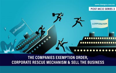 Post MCO Series 3 – The Companies Exemption Order, Corporate Rescue Mechanism & Sell The Business