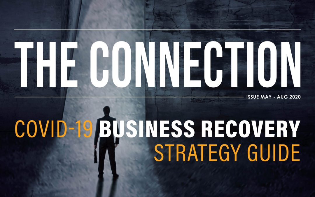 The Connection [Issue May – Aug 2020] Covid-19 Business Recovery Strategy Guide