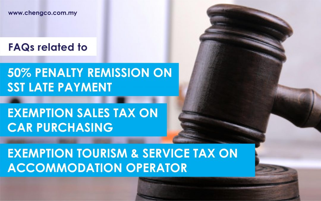 FAQs related to 50% Penalty Remission on SST Late Payment, Exemption Sales Tax on Car Purchasing and Exemption Tourism & Service Tax on Accommodation Operator