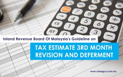 Inland Revenue Board Of Malaysia's Guideline on Tax Estimate 3rd Month Revision and Deferment