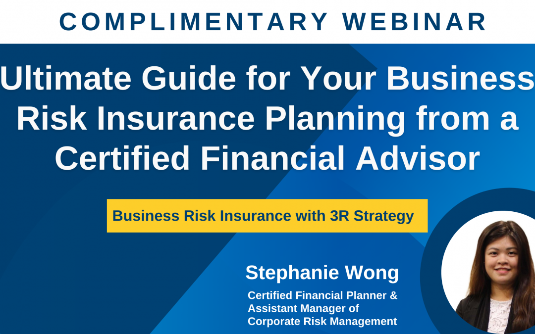 3R Strategy Webinar – Ultimate Guide for Your Business Risk Insurance Planning from a Certified Financial Advisor